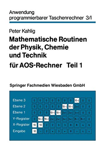 Mathematische Routinen der Physik, Chemie und Technik für Aos-Rechner (Anwendung programmierbarer Taschenrechner)