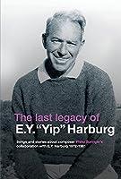 The Last Legacy of E.Y. Yip Harburg