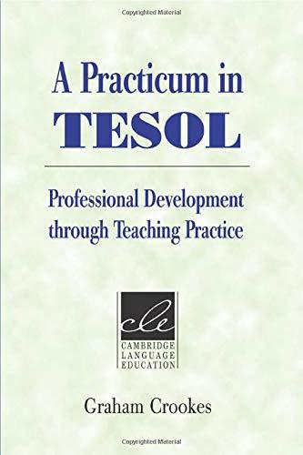 A Practicum in TESOL: Professional Development through Teaching Practice (Cambridge Language Education)
