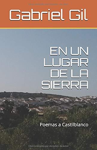 EN UN LUGAR DE LA SIERRA: Poemas a Castilblanco