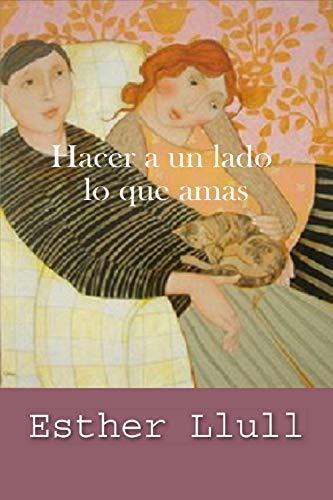 Hacer a un lado lo que amas de Esther Llull