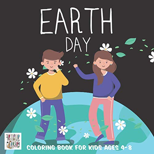 Earth Day Coloring Book for Kids Ages 4-8: Happy Save Planet Coloring Pages for Childrens, Fun Educational Activity for Preschool, Nature Outdoor ... Toddlers, Clean World, Perfect Gift Occasion