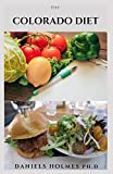 THE COLORADO DIET: Delicious Recipes ,Meal Plan With Dietary Phases And Getting...