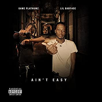 Ain't Easy (feat. Lil Baby4oe)