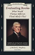 Evaluating Books: What Would Thomas Jefferson Think About This? Guidelines for Selecting Books Consistent With the Princip...