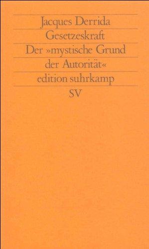 Gesetzeskraft: Der »mystische Grund der Autorität« (edition suhrkamp)