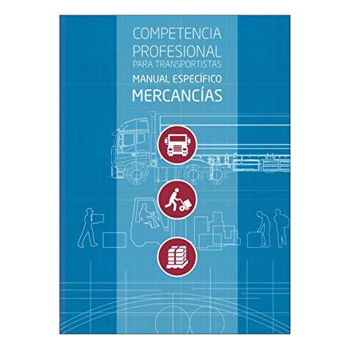 Manual Competencia Profesional Para Transportistas Específico Mercancías. Actualización Del ROTT 2019 Reglamento De La Ley De Ordenación De Los Transportes Terrestres Ed. Feb 2020