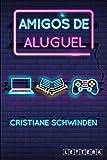 Amigos de Aluguel (Portuguese Edition)
