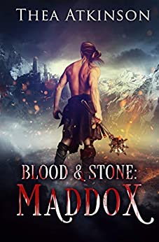 Blood and Stone 1: Maddox (Blood & Stone) by [Thea Atkinson]