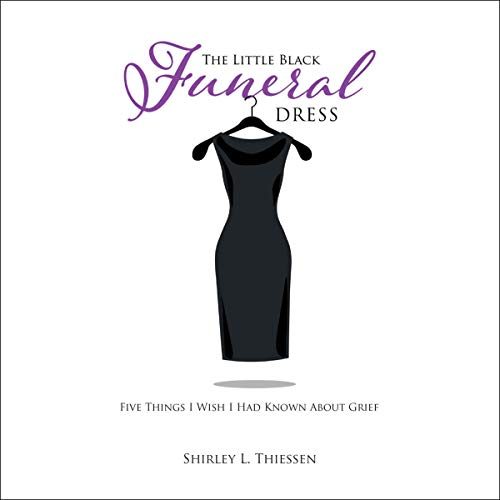 The Little Black Funeral Dress: Five Things I Wish I Had Known About Grief