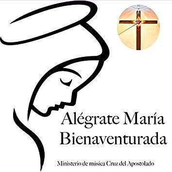 Alégrate María Bienaventurada