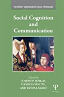 Social Cognition and Communication (Sydney Symposium of Social Psychology)