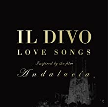 Andalucia: Il Divo Love Songs