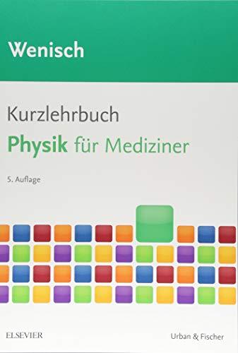Kurzlehrbuch Physik: für Mediziner (Kurzlehrbücher)
