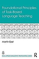 Foundational Principles of Task-Based Language Teaching (ESL & Applied Linguistics Professional Series)