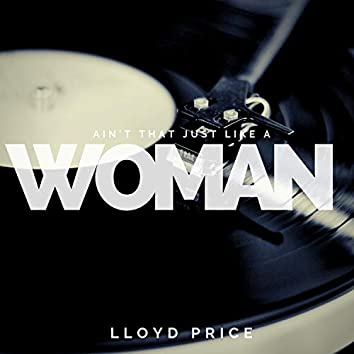 Ain`t that just like a Woman