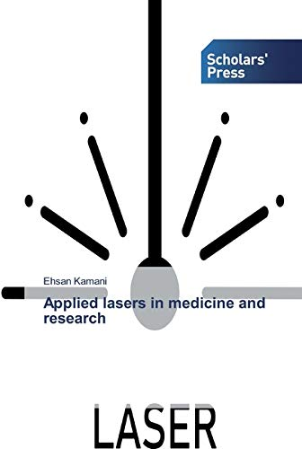 Compare Textbook Prices for Applied lasers in medicine and research  ISBN 9786138916024 by Kamani, Ehsan