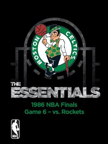 NBA The Essentials: Boston Celtics 1986 NBA Finals Game 6 vs. Rockets