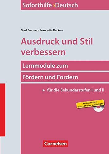 Soforthilfe - Deutsch: Ausdruck und Stil verbessern (7. Auflage) - Lernmodule zum Fördern und Fordern (Sekundarstufe I und II) - Buch mit Kopiervorlagen auf CD-ROM