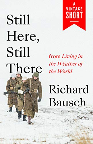 Still Here, Still There: From Living in the Weather of the World (A Vintage Short) (English Edition)