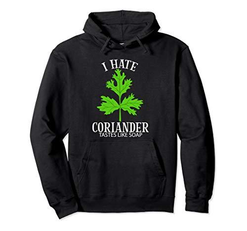 Ich hasse Koriander schmeckt wie Seife Lustige Anti Cori Pullover Hoodie