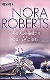 Die Geliebte des Malers von Nora Roberts