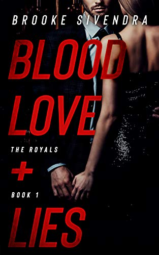 BLOOD, LOVE AND LIES (The Royals Series, Book 1): A Romantic Thriller