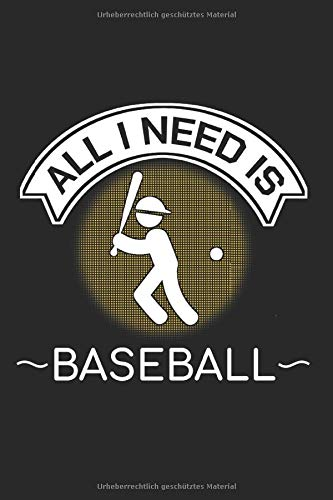 ALL I NEED IS BASEBALL: Schlagball Notizbuch A5 Dotted I 6x9 Schreibheft für Notizen und Ideen I Tagebuch Journal 120 Seiten Baseballspiel