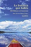 La Frontera que habla; Del Orinoco al Amazonas: 91 (Nan-Shan)...