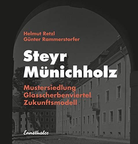 Steyr - Münichholz: Mustersiedlung - Glasscherbenviertel - Zukunftsmodell