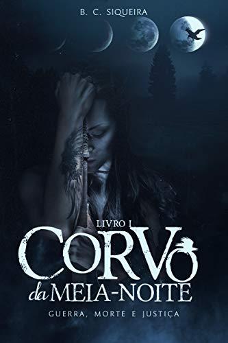 Corvo da Meia-Noite (Guerra, Morte e Justiça Livro 1) (Portuguese Edition)