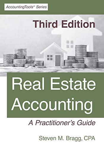 Compare Textbook Prices for Real Estate Accounting: Third Edition: A Practitioner's Guide  ISBN 9781642210347 by Bragg, Steven M.