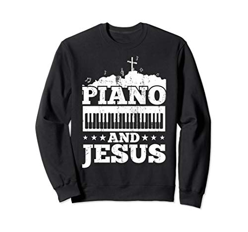 Love Piano & Jesus, Christian Pianist Piano Player Gifts Sweatshirt