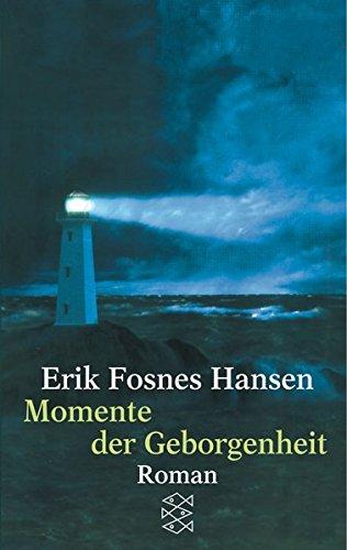 Buchseite und Rezensionen zu 'Momente der Geborgenheit: Roman' von Erik Fosnes Hansen