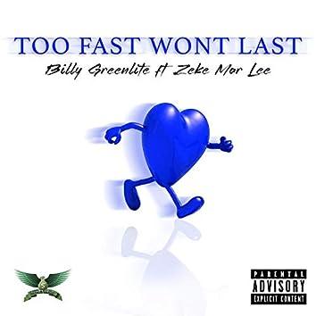Too Fast Won't Last (feat. Zeke Mar Lee)