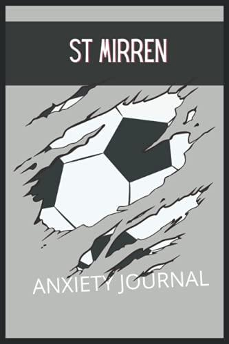 St Mirren: Anxiety Journal, St Mirren FC Journal, St Mirren Football Club, St Mirren FC Diary, St Mirren FC Planner, St Mirren FC