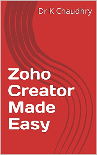 Zoho Creator Made Easy (English Edition)