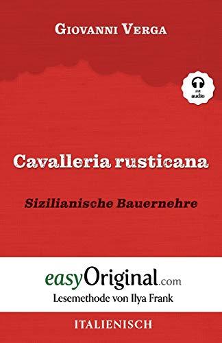 Cavalleria Rusticana / Sizilianische Bauernehre (mit Audio): Lesemethode von Ilya Frank - Ungekürzte Originaltext - Italienisch lernen: Lesemethode ... - Lesemethode von Ilya Frank)