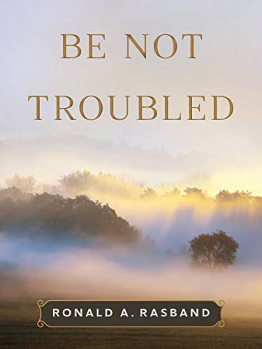 Be Not Troubled (English Edition)