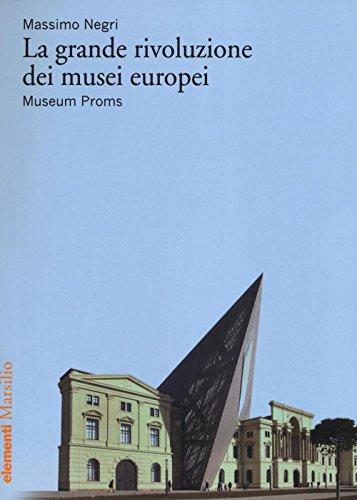 La grande rivoluzione dei musei europei. Museum Proms