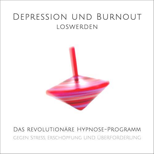 Depression und Burnout loswerden cover art