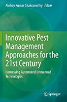 Innovative Pest Management Approaches for the 21st Century: Harnessing Automated Unmanned Technologies