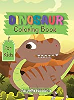 Dinosaur Coloring Book for Kids: Cute and fun Dinosaurs Coloring Book for Kids and Toddlers