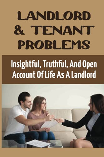 Compare Textbook Prices for Landlord & Tenant Problems: Insightful, Truthful, And Open Account Of Life As A Landlord: Landlord With Drug Raids  ISBN 9798479220487 by Evarts, Ariel
