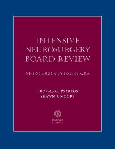 Psarros, T: Intensive Neurosurgery Board Review: Neurological Surgery Q and A
