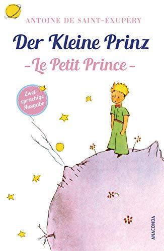 Der Kleine Prinz / Le Petit Prince (zweisprachige Ausgabe): Mit den farbigen Zeichnungen des Verfassers