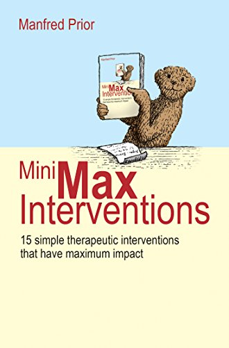 MiniMax Interventions: 15 simple therapeutic interventions that have maximum impact (English Edition)