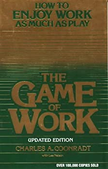 The Game of Work  How to Enjoy Work As Much As Play