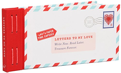 Letters to My Love: Write Now. Read Later. Treasure Forever. (Love Letters, Love and Romance Gifts,...