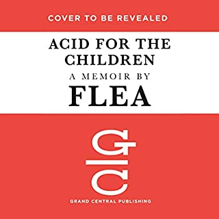 Acid for the Children     A Memoir              Auteur(s):                                                                                                                                 Flea                           Durée: Non communiqué     Pas de évaluations     Au global 0,0